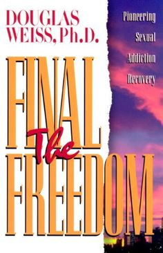 The Final Freedom: Pioneering Sexual Addiction Recovery by Douglas Weiss, This book gives more current information than many professional counselors have today. In addition to informing sex addicts and their partners about sex addiction, it gives hope for recovery. The information provided in this book would cost hundreds of dollars in counseling hours to receive. Many have attested to successful recovery from this information alone. This series includes: Biological/Neurological aspects