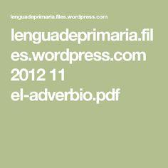 lenguadeprimaria.files.wordpress.com 2012 11 el-adverbio.pdf