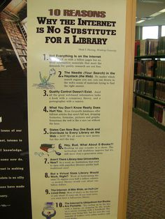 10 Reasons Why the Internet is No Substitute for a Library - a sign that hangs from the wall of a local public library in Milford, Connecticut Middle School Libraries, Elementary School Library, Library Quotes, Library Posters, Library Science, Library Activities, Library Skills, Library Lessons, Library Inspiration