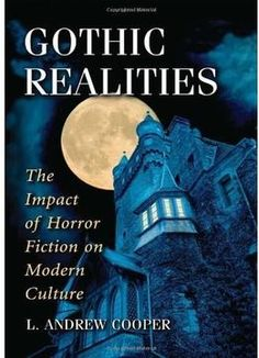 Gothic Realities: The Impact Of Horror Fiction On Modern Culture PDF