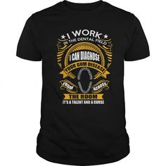 Make this awesome proud Dentist: I WORK IN THE DENTAL FIELD as a great gift Shirts T-Shirts for Dentistes