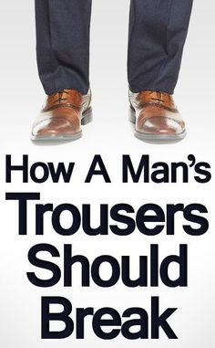 Have you ever watched a man trip over his own pants?  Not cool.  Pants too long that result inpools of fabric bunching over your shoes makes you look sloppy.  On the other hand - cropping your pants too short makes you look like a school boy wearing capris.  Paying attention to where your t