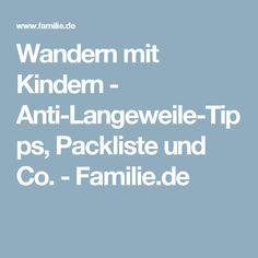Wandern mit Kindern - Anti-Langeweile-Tipps, Packliste und Co. - Familie.de