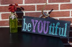 BeYOUtiful string art, beautiful, be yourself, confidence, happy, girl, gift, decor, wall art, art, teenager, female, custom, string art