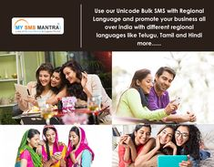 Use our Unicode Bulk SMS with Regional Language and promote your business all over india with different regional languages like Telugu, Tamil and Hindi more ....  Know more visit : http://www.mysmsmantra.com/