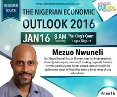 Mr. Mezuo Nwuneli has an 18-year career in a broad spectrum of roles (private equity, investment banking, corporate finance). Over the past four years, he has worked extensively with the agribusiness sector in West Africa across a broad range of crop value chains. Venue: The King's Court, 3 Keystone Bank Crescent, Victoria Island, Lagos, Nigeria Event Date: 16-Jan-2016, 8am to 4pm Register at: [Click on the image] #neo16 #nigeria #mezuonwuneli