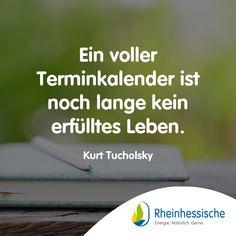 Es kommt auch darauf an, was in diesem Kalender steht! 📅 #Zitate #KurtTucholsky #Spruch #Zeit Day Planner Organization, Quotes, Life