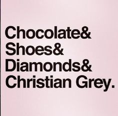 #diamonds #Christian #Grey  chocolate Too much to ask?