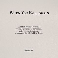 53 ideas for quotes poetry feelings nikita gill Falling Out Of Love Quotes, Love Again Quotes, Quotes To Live By, Falling In Love Again, Quote Of Love, Quotes About Falling, Poems Of Love, Love Me Again, Love Quotes Poetry