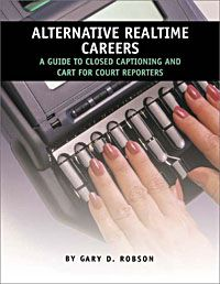 A book for court reporters looking for other ways to use their realtime skills.