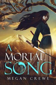 """A Mortal Song By Megan Crewe - Sora lives as a spirit princess on Japan's Mt. Fuji — until a shocking discovery shatters her world forever… A breathtaking fantasy adventure with """"lots of magic, lots of heart, and lots to love"""" (New York Times bestselling author Kendare Blake)."""