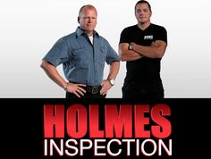 Watch Holmes on Homes or Holmes Inspection