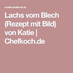 Lachs vom Blech (Rezept mit Bild) von Katie | Chefkoch.de