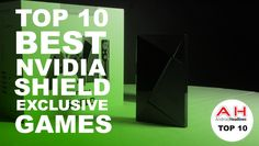 Top 10: Best NVIDIA SHIELD Exclusive Games – January 2017 #Android #news #Google #Smartphones