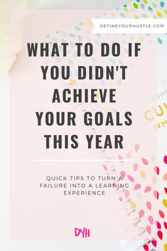 What to Do if You Didn't Achieve Your Goals This Year Business Design, Business Tips, How To Build Resilience, Inspirational Articles, Motivation Goals, Business Education, Creating A Business, Self Improvement Tips, Achieve Your Goals