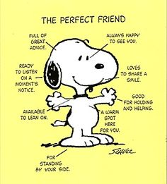 Snoopy is the PERFECT friend!