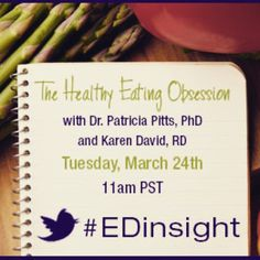 Tomorrow! #Orthorexia : The Healthy Eating Obsession A live #tweetchat with our Founder & CEO @drpatriciap and our Director of Nutritional Services Karen David, MS,RD #EDInsight #healthyeating #eatingdisorders #EDIncludesMe #IAmABeautifulLife