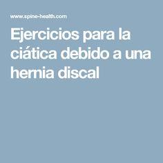 Ejercicios para la ciática debido a una hernia discal