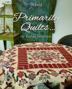 Primarily Quilts by Di Ford (this lady is a fantastic teacher, and it is wonderful to see her designs recognised worldwide. )