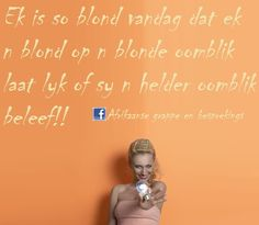 Tree Carving, Afrikaans, Spring Summer Fashion, Blond, Things I Want, Words, South Africa, Funny, Quotes