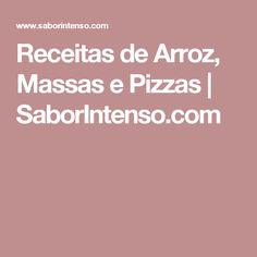 Receitas de Arroz, Massas e Pizzas   SaborIntenso.com