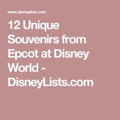 12 Unique Souvenirs from Epcot at Disney World - DisneyLists.com