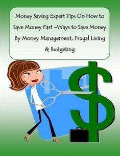 Money Saving Expert Tips On How to Save Money Fast –Ways to Save Money By Money Management, Frugal Living & Budgeting