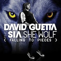 David Guetta - She Wolf (Falling to Pieces) [feat. Sia]