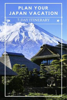 Planning a Japan Vacation? Try this 7-day Japan Itinerary