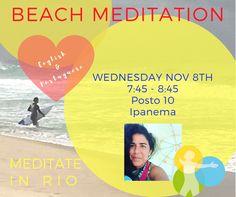 Join me in my weekly meditation class on Ipanema Beach Post 10.  xx Sabrina