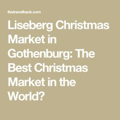 Liseberg Christmas Market in Gothenburg: The Best Christmas Market in the World?