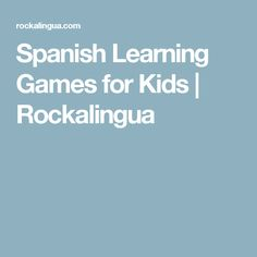Spanish Learning Games for Kids | Rockalingua