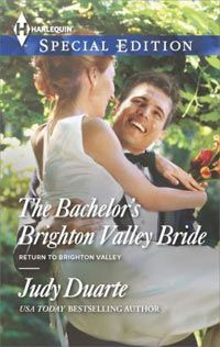 THE BACHELOR'S BRIGHTON VALLEY BRIDE, June 2014 Harlequin Special Edition  From undercover boss …to hometown dad?  Judy Duarte - www.judyduarte.com - Award Winning Romance Author