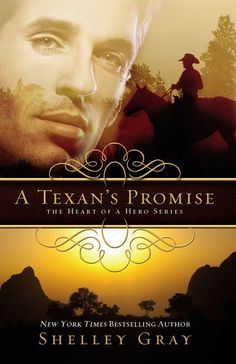 """A Texan's Promise"" (Book #1 in The Heart of a Hero Series) by Shelley Gray"