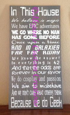 A personal favorite from my Etsy shop https://www.etsy.com/listing/246220959/12x24-custom-wood-in-this-house-geek