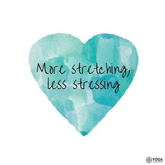 More stretching, less stressing. Yoga-Zitat, Yoga-Weisheit, Yoga-Inspiration