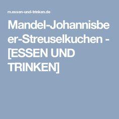 Mandel-Johannisbeer-Streuselkuchen - [ESSEN UND TRINKEN]
