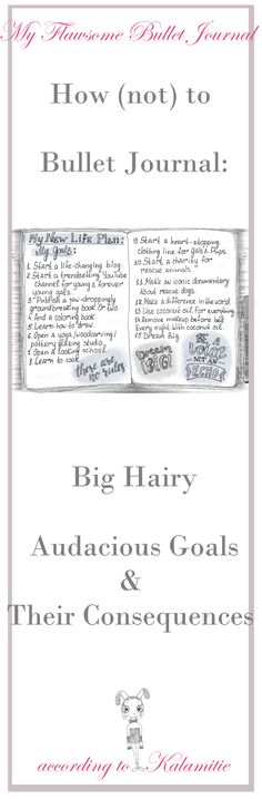 How Not To Bullet Journal - Big Hairy Audacious Goals and Their Consequences