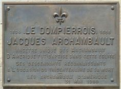 Plaque in Dompierre sur Mer, France, honoring Jacques Archambault a French-born pioneer in New France and my generation grandfather. Monument Signs, My Ancestors, Ancestry, Family History, Genealogy, Iroquois, Canada, Grandmothers, 2 Photos
