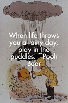 cute quotes & We choose the most beautiful charming life pattern: Pooh Bear - quote - when life throws you a rainy d.charming life pattern: Pooh Bear - quote - when life throws you a rainy d. most beautiful quotes ideas Cute Quotes, Great Quotes, Play Quotes, Cute Disney Quotes, Inspirational Disney Quotes, Funny Rain Quotes, Disney Senior Quotes, Quotes About Play, Quotes About Childhood