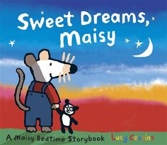 Sweet Dreams, Maisy by Lucy Cousins. Ms. Katie read this book on 9/29/2015.
