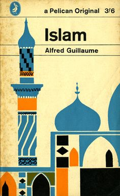 Islam cover illustration by Joe Kral (Pelican) Best Book Covers, Vintage Book Covers, Beautiful Book Covers, Vintage Books, Buch Design, Art Design, Retro Design, Interior Design, Architecture Religieuse