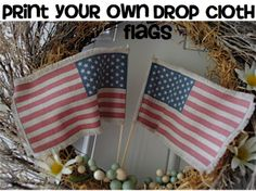 "Creative ""Try""als: Print Your Own Drop Cloth Flags"