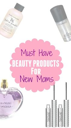 Must Have Beauty Products for New Moms!! Great List of time saving products!!