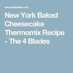 New York Baked Cheesecake Thermomix Recipe - The 4 Blades Thermomix Cheesecake, New York Baked Cheesecake, No Bake Cheesecake, How To Make Icing, Digestive Biscuits, Most Popular Recipes, Vegetarian Cheese, Family Meals, Family Recipes
