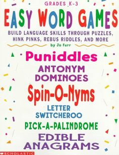 Easy Word Games: Building Language Skills Through Puzzles, Hink Pinks, Rebus Riddles, and More by Jo Furr http://www.amazon.com/dp/0590674757/ref=cm_sw_r_pi_dp_bsNWwb1A5Y2SJ
