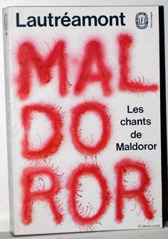 """Uncredited cover for Lautréamont's """"Les chants de Maldoror."""" Remember pinning a very different cover for this same title some time back. Graphic Design Art, Book Design, Cover Design, Design Editorial, Identity Art, Band Logos, Lectures, Visual Communication, Lettering Design"""