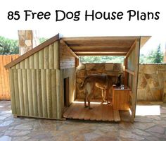 85 Free Dog House Plans...good idea if your dogs spends some time outside.
