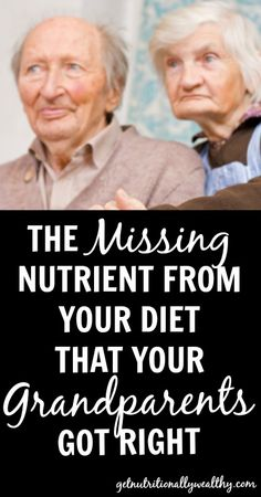The Nutrient Your Grandparents Got That is Missing From Your Diet | getnutritionallyw...