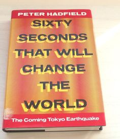 Vintage Hardback book Sixty Seconds That Will Change the World: Coming Tokyo Earthquake-Rare by BunkysVintageCrafts on Etsy